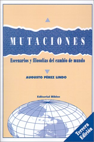 MUTACIONES, ESCENARIOS Y FILOSOFIAS DEL CAMBIO DE MUNDO: PEREZ LINDO, AUGUSTO
