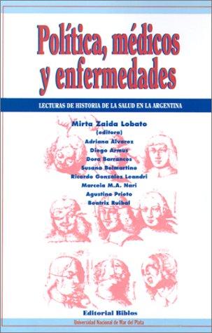 9789507861277: Politica, Medicos Y Enfermedades: Lecturas De Historia De LA Salud En LA Argentina (Spanish Edition)