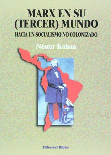 9789507861710: Marx en su (tercer) mundo: hacia un socialismo no colonizado