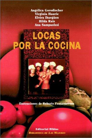 9789507861772: Locas Por LA Cocina/Crazy People by the Kitchen (Biblioteca de Las Mujeres) (Spanish Edition)