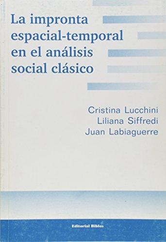 Impronta Espacial-Temporal En El Analisis Social C: Lucchini, Cristina; Labiaguerre,