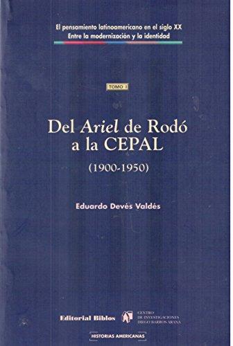 9789507862564: Del Ariel de Rodo a la Cepal (Coleccion Historias Americanas) (Spanish Edition)