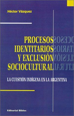 9789507862625: Procesos Identitarios Y Exclusion Sociocultural (Spanish Edition)