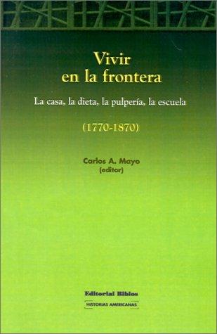 9789507862717: Vivir En La Frontera (Coleccion Historias Americanas)