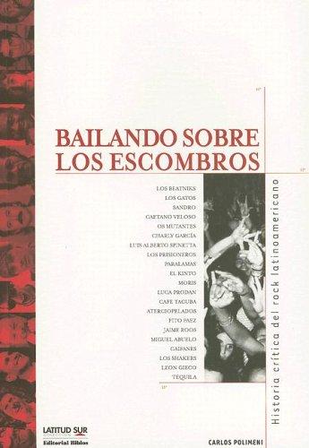 9789507862984: Bailando Sobre Los Escombros: Historia Critica del Rock Latinoamericano (Latitud Sur Coleccion) (Spanish Edition)