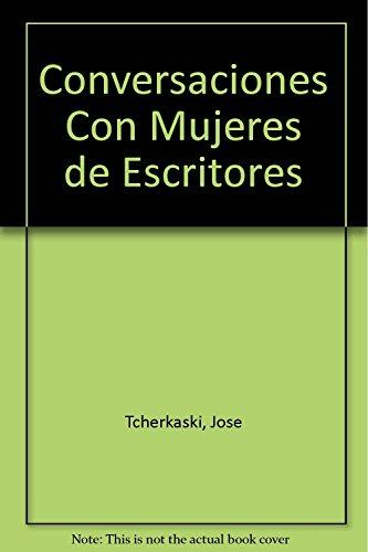 CONVERSACIONES CON MUJERES DE ESCRITORES: TCHERKASKI, JOSE