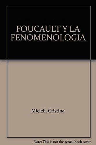 FOUCAULT Y LA FENOMENOLOGIA. KANT, HUSSERL, MERLEAU-PONTY: MICIELI, CRISTINA