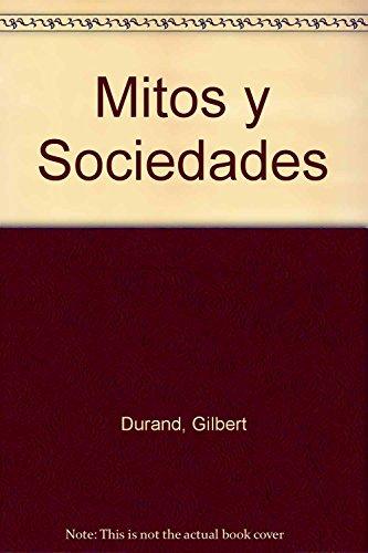 Mitos y Sociedades (Spanish Edition): Gilbert Durand