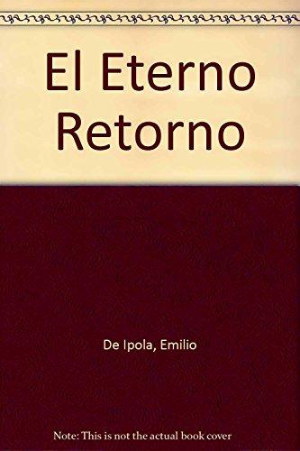 9789507864063: El Eterno Retorno (Spanish Edition)