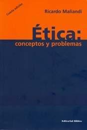 ETICA: CONCEPTOS Y PROBLEMAS (CUARTA EDICION, CORREGIDA Y AUMENTADA): MALIANDI, RICARDO