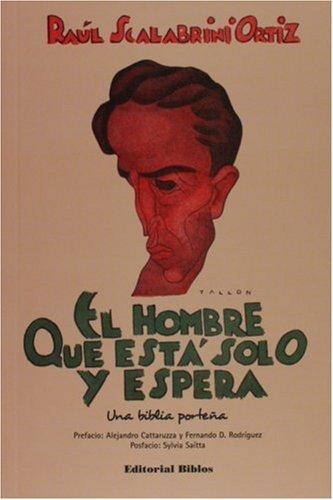 9789507864520: El hombre que esta solo y espera. Una biblia portena (Spanish Edition)