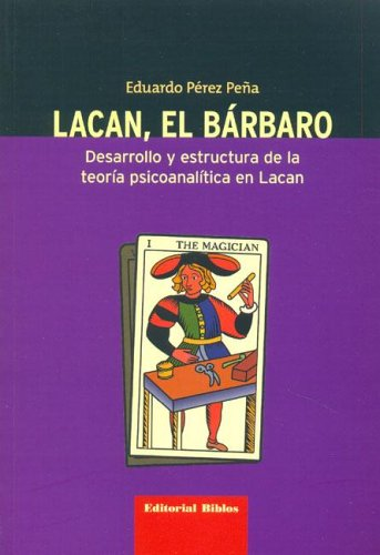 9789507864667: Lacan, El Barbaro (Spanish Edition)