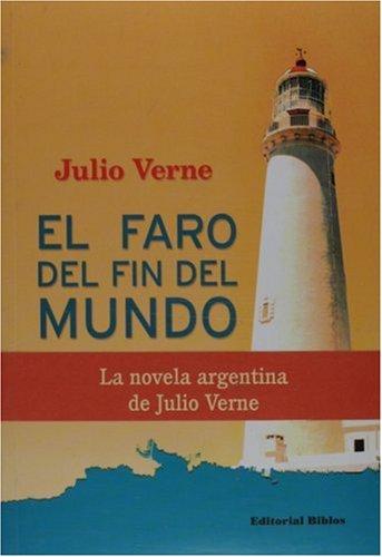 9789507864834: El faro del fin del mundo / El fin del mundo y su faro (Spanish Edition)