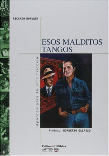 9789507865497: Esos malditos tangos (Spanish Edition)