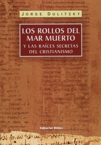 9789507866241: Los rollos del Mar Muerto y las raices secretas del cristianismo (Spanish Edition)