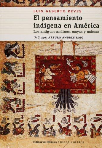 9789507866470: El pensamiento indigena en America. Los antiguos andinos, mayos y nahuas (Spanish Edition)