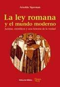 9789507866883: LEY ROMANA Y EL MUNDO MODERNO, LA (Spanish Edition)