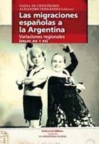 LAS MIGRACIONES ESPAÑOLAS A LA ARGENTINA. VARIACIONES: FERNANDEZ, ALEJANDRO; CRISTOFARIS,