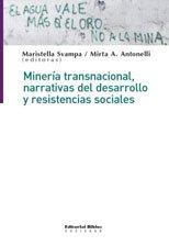 9789507867095: MINERIA TRANSNACIONAL, NARRATIVAS DEL DESARROLLO Y RESISTENCIAS SOCIALES (Spanish Edition)