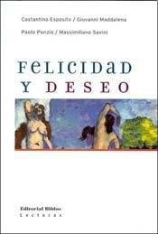 FELICIDAD Y DESEO: ESPOSITO, CONSTANTINO; MADDALENA, GIOVANNI; Y OTROS