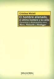 9789507867323: HOMBRE ALIENADO, EL ULTIMO HOMBRE Y LA CAIDA, EL (Spanish Edition)