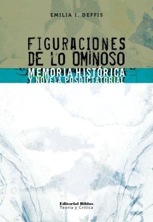9789507867576: FIGURACIONES DE LO OMINOSO. MEMORIA HISTORICA Y NOVELA POSTDICTAT ORIAL (ARGENTINA)