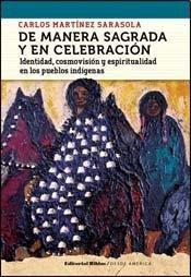 DE MANERA SAGRADA Y EN CELEBRACION. IDENTIDAD, COSMOVISION Y ESPIRITUALIDAD EN LOS PUEBLOS ...