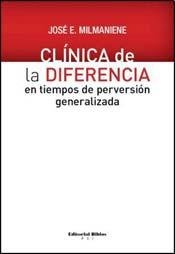 9789507868320: Clínica de la diferencia en tiempos de perversión generalizada