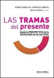TRAMAS DEL PRESENTE Desde la Persp..: Margulis/Lewin
