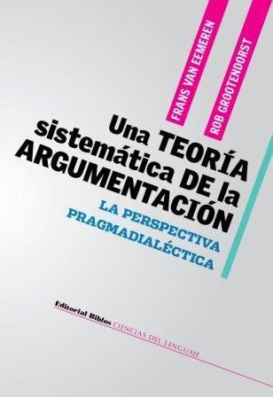 UNA TEORIA SISTEMATICA DE LA ARGUMENTACION (Spanish: VAN EEMEREN FRANZ