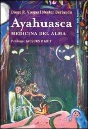 9789507869846: Ayahuasca. Medicina del alma.