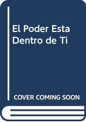 9789507880056: El Poder Esta Dentro de Ti (Spanish Edition)
