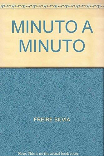 MINUTO A MINUTO: FREIRE,SILVIA