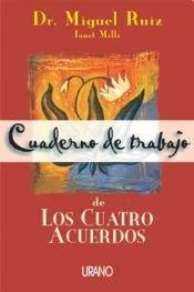 9789507880926: CUADERNO DE TRABAJO DE LOS CUATRO ACUERDOS