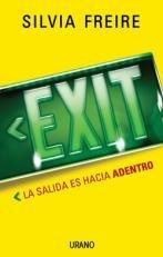 Exit. La Salida Es Hacia Adentro - FREIRE, SILVIA