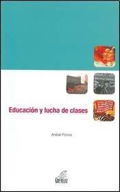 9789507930843: Educacion y lucha de clases.-- ( Bitacora argentina )