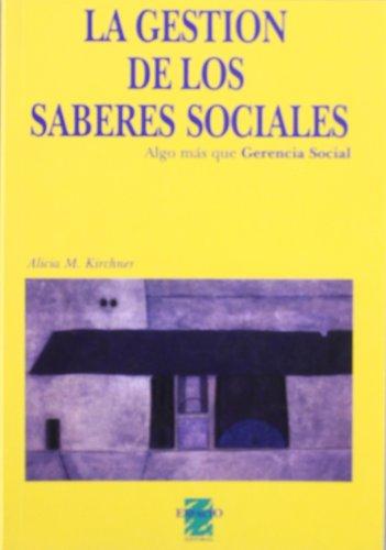 9789508020574: La gestion de los saberes sociales(algo ma que gerencia social)