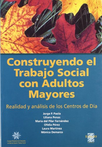 9789508021618: Construyendo El Trabajo Social Con Adultos Mayores: Realidad y Analisis de Los Centros de Dia (Spanish Edition)