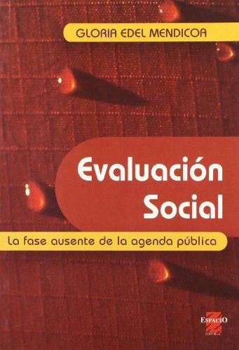 EVALUACION SOCIAL. LA FASE AUSENTE DE LA