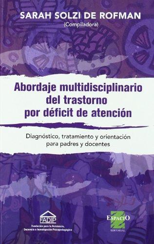 ABORDAJE MULTIDISCIPLINARIO DEL TRASTORNO DE DEFICIT DE: SARAH DE SOLZI