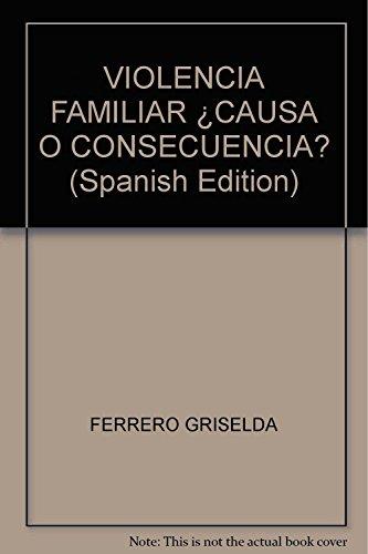 Violencia familiar ¿causa o consecuencia?: Ferrero,G.