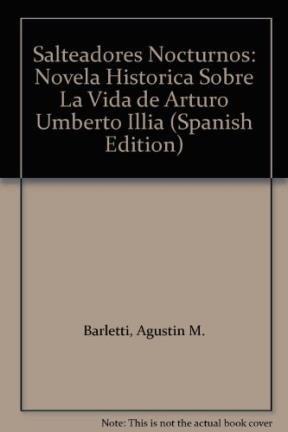 9789508081742: Salteadores Nocturnos: Novela Historica Sobre La Vida de Arturo Umberto Illia