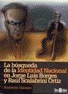 9789508081964: La Busqueda de la Identidad Nacional en Jorge Luis Borges y Raul Scalabrini Ortiz (Spanish Edition)