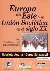 9789508083791: Europa del Este y La Union Sovietica En El Siglo XX: del