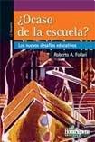 9789508085191: OCASO DE LA ESCUELA LOS NUEVOS DESAFIOS EDUCATIVOS