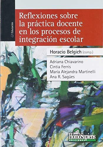 9789508085313: Reflexiones Sobre La Practica Docente En Los Procesos De Integracion Escolar