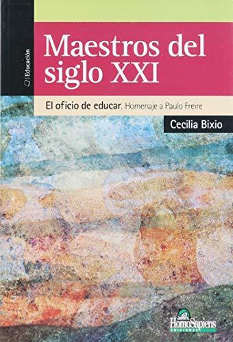 MAESTROS DEL SIGLO XXI. OFICIO DE EDUCAR.: BIXIO CECILIA
