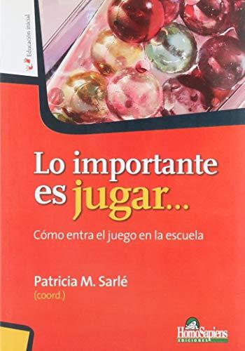 LO IMPORTANTE ES JUGAR... COMO ENTRA ELJUEGO: Sarlé Patricia
