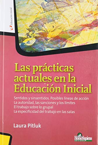 PRACTICAS ACTUALES EN LA EDUCACION INICIAL, LAS: Pitluk Laura