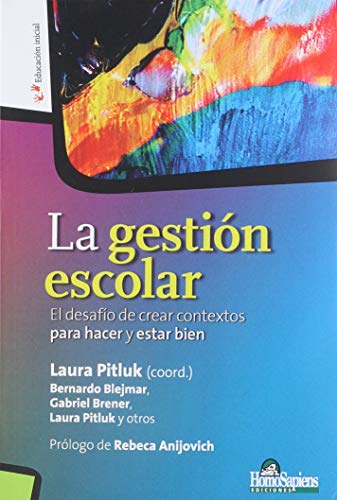 LA GESTION ESCOLAR. EL DESAFIO DE CREAR: PITLUK, LAURA (COORD.)